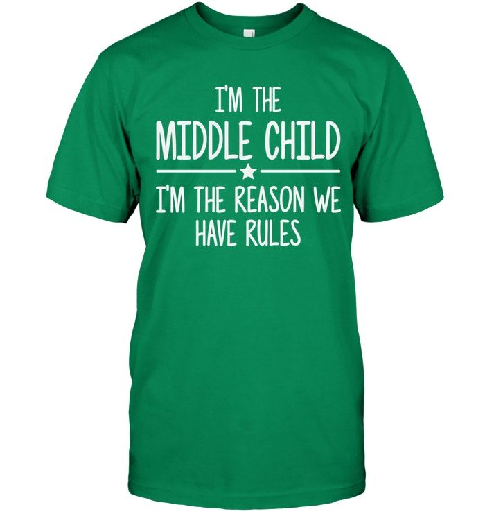 I'm the middle i'm the reason we have rules #middlechildhumor