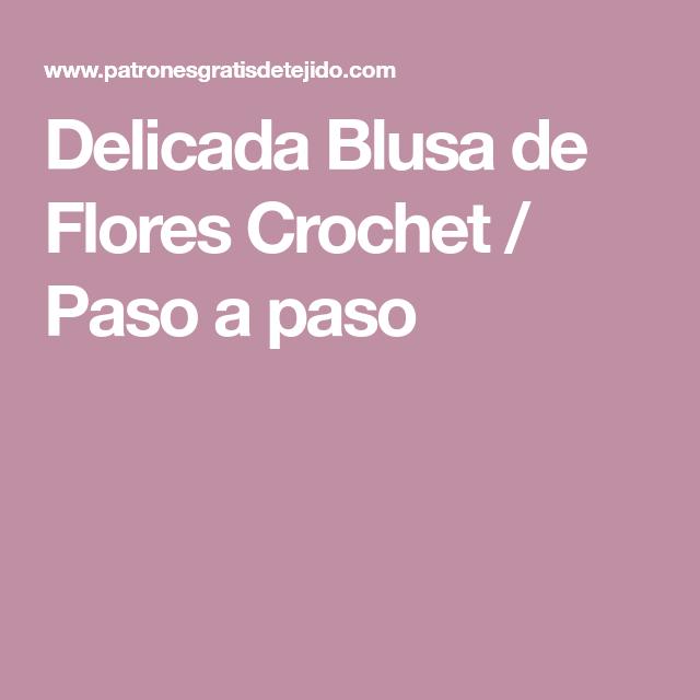 Delicada Blusa de Flores Crochet / Paso a paso | clases de tejido ...