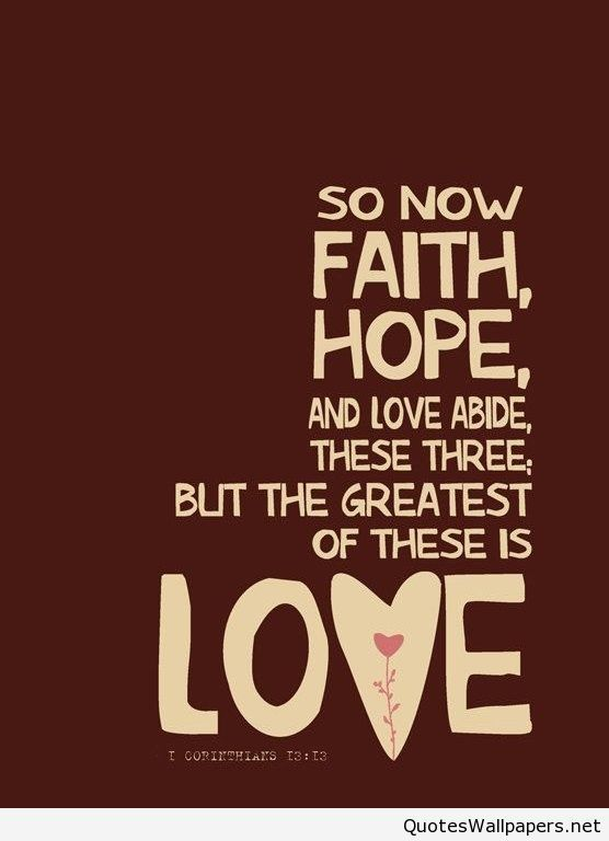 Faith And Love Quotes Extraordinary Faith Love And Hope Quote For Mobile Phones Wwwquotespicsnet