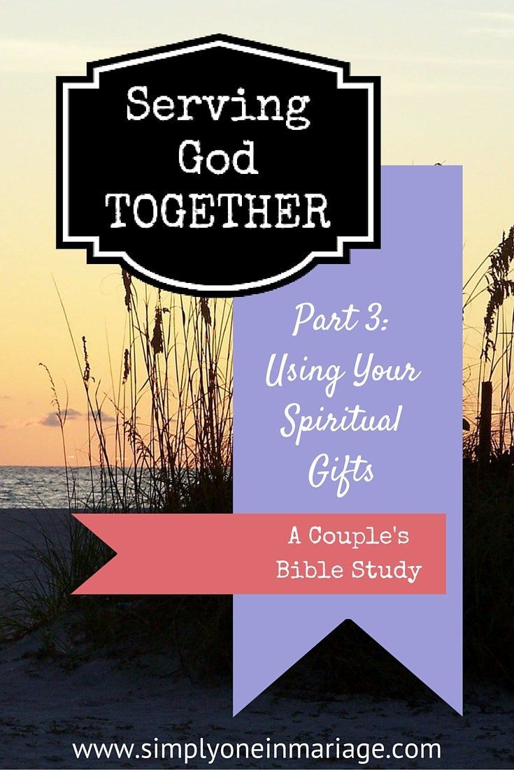 Serving god together part 3 using your spiritual gifts a serving god together part 3 using your spiritual gifts a couples bible study negle Images
