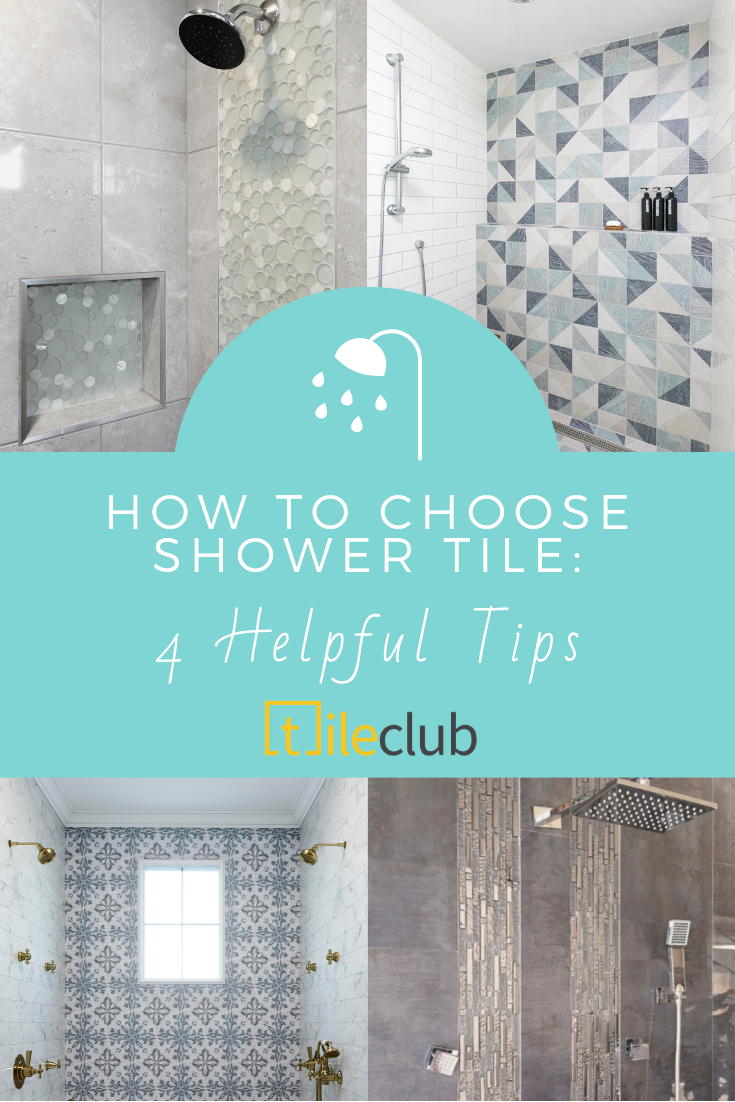 How To Choose Shower Tile 4 Helpful Tips In 2020 Shower Remodel