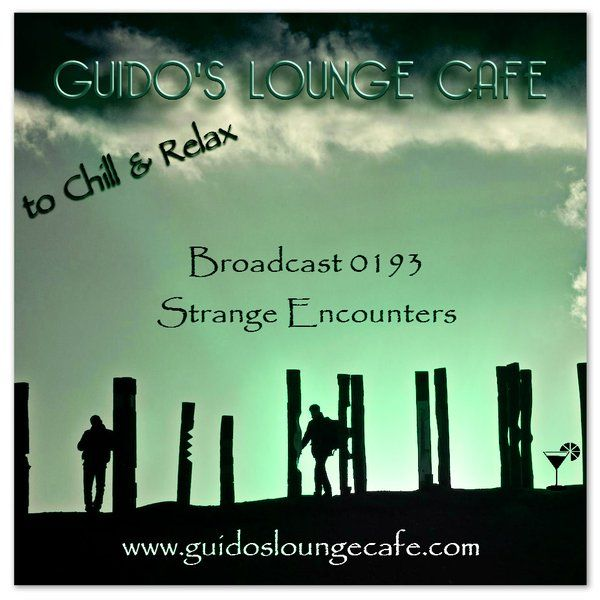 """""""Guido's Lounge Cafe Broadcast 0193 Strange Encounters (20151113)"""" by Guido's Lounge Café on Mixcloud"""