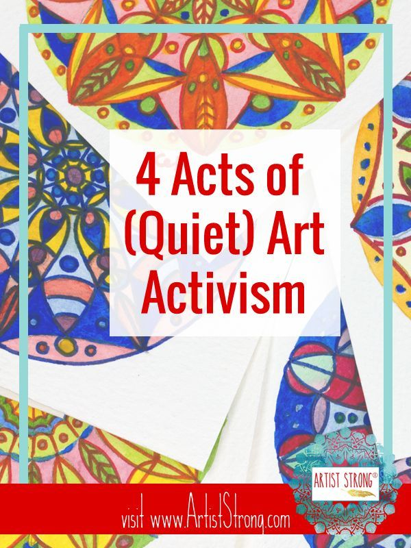 4 Acts Of Quiet Art Activism Artist Strong Activism Art Activist Art Art Lessons