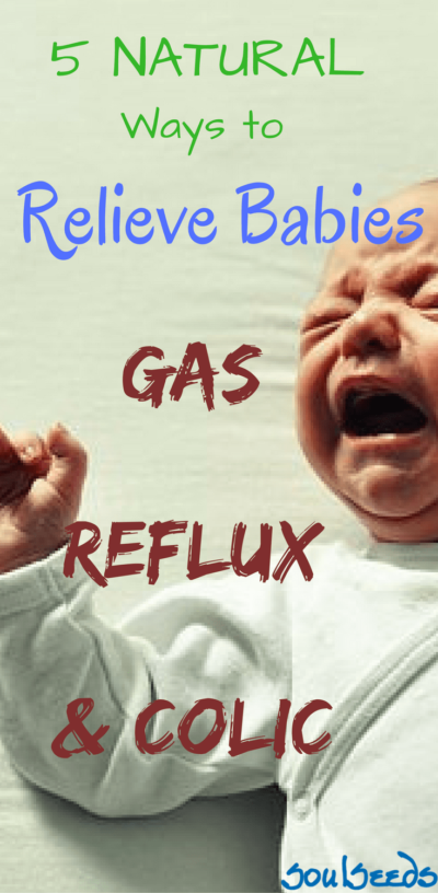 5 Natural Ways To Relieve Babies Gas Reflux Amp Colic