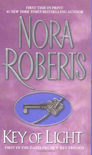 Key Of Light Key Trilogy 1 Nora Roberts Books Key Of Light
