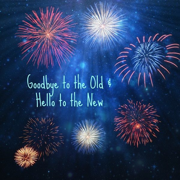 Goodbye To The Old And Hello To The New Flowing Faith Hello December Quotes Hello January Hello December