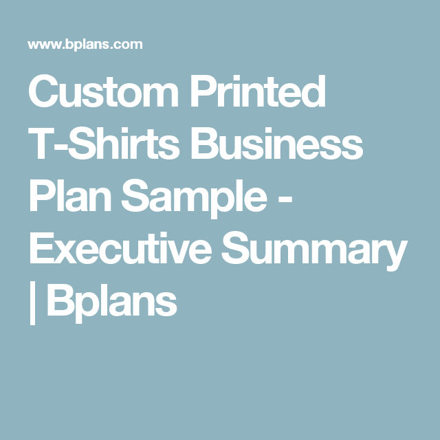 Custom Printed T Shirts Business Plan Sample Executive Summary
