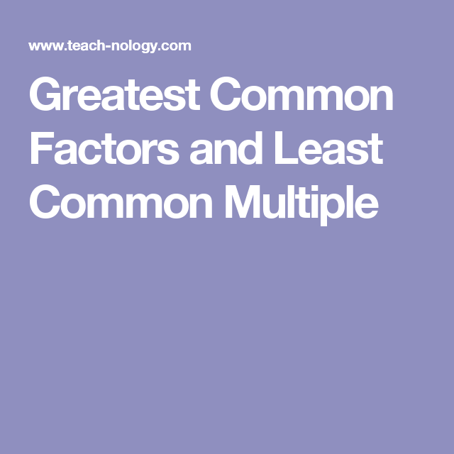 Greatest Common Factors And Least Common Multiple Math Pinterest