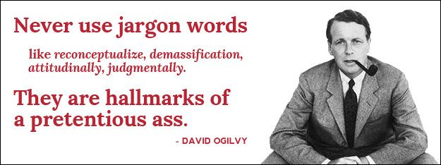 David Ogilvy Quotes Prepossessing David Ogilvy Quote Never Use Jargon  Great Creative  Pinterest
