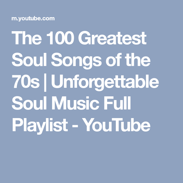 The 100 Greatest Soul Songs Of The 70s Unforgettable
