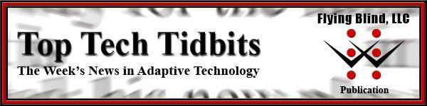 Top Tech Tidbits E-News from FLYING BLIND