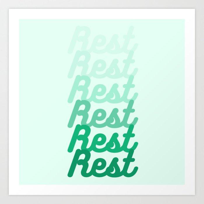 Rest | 200829  Green Word Inspo Inspiration Motivational Art Print by Wordz