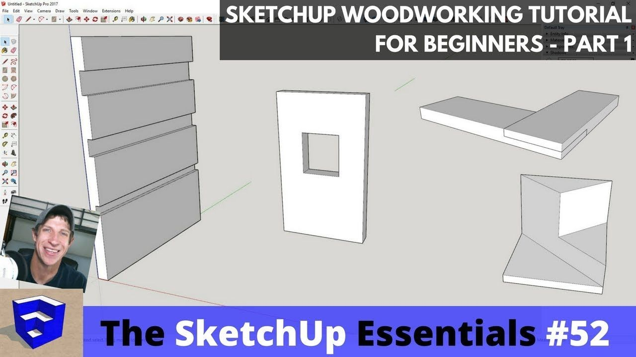 Sketchup Woodworking Tutorial For Beginners Part 1 Sketchup