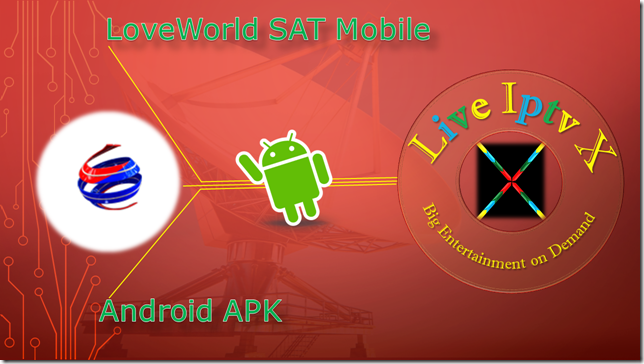 Watch TV Stream Online - LoveWorld SAT Mobile APK For Android Device
