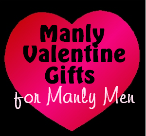 manly valentines gifts for manly men - Manly Valentine Gifts