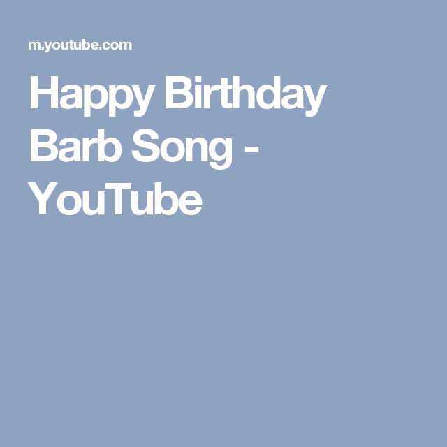 Happy Birthday Barb Song - YouTube