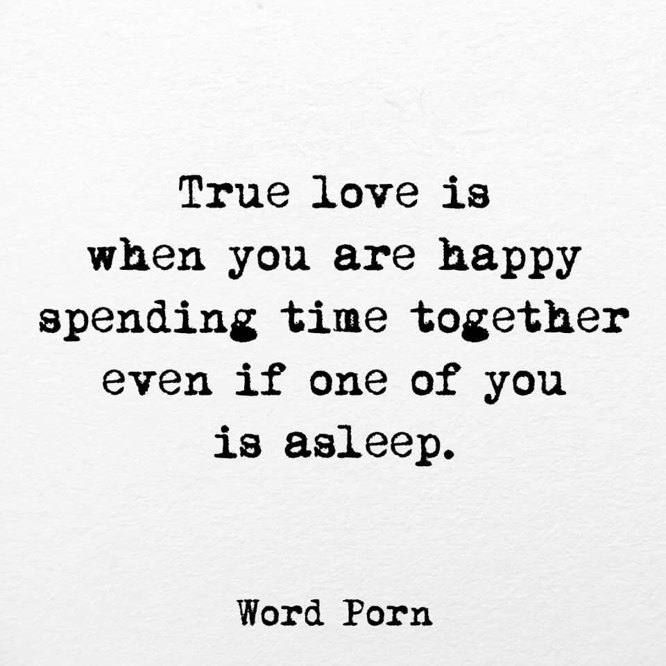 True Love Is When You Are Happy Spending Time Together Even If One