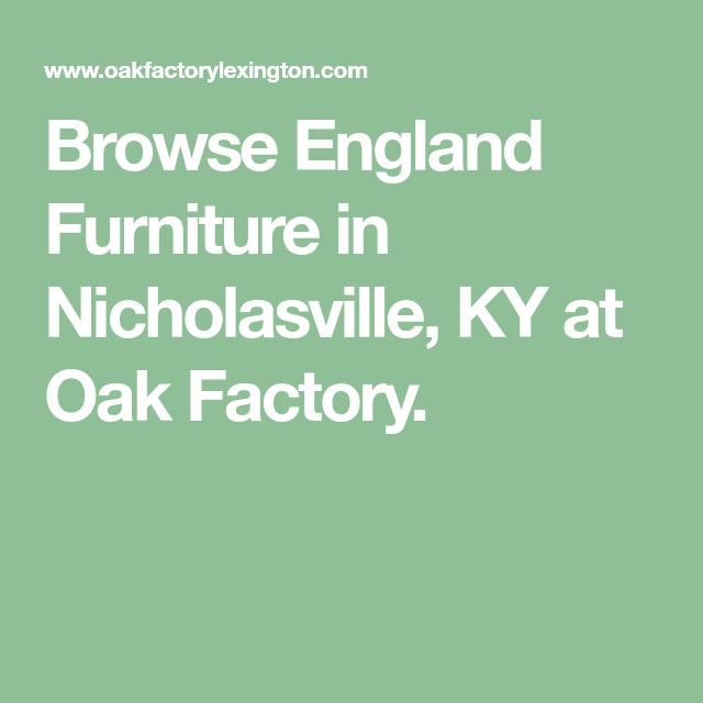 45 Arbor Oak: Browse England Furniture In Nicholasville, KY At Oak