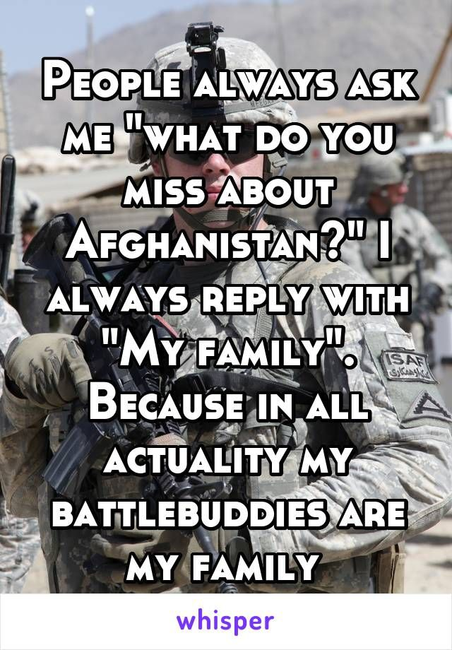 People Always Ask Me What Do You Miss About Afghanistan I Always