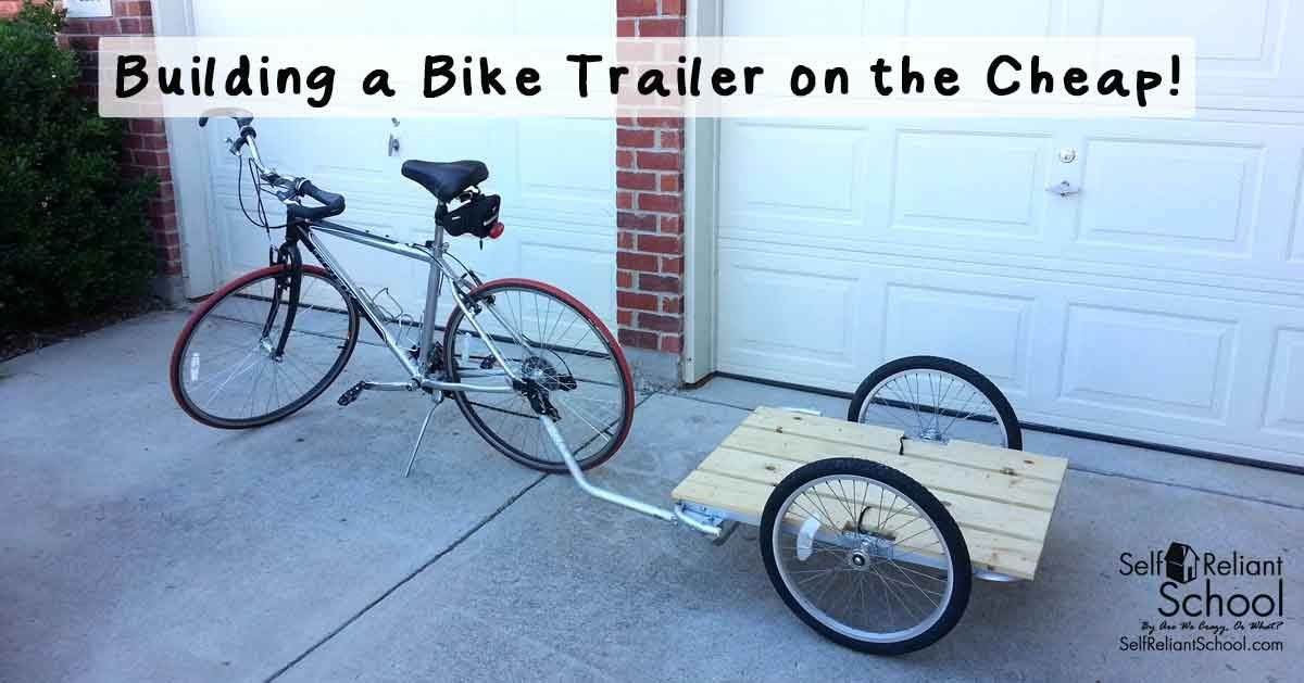 Building A Bike Trailer On The Cheap With Images Bike Trailer