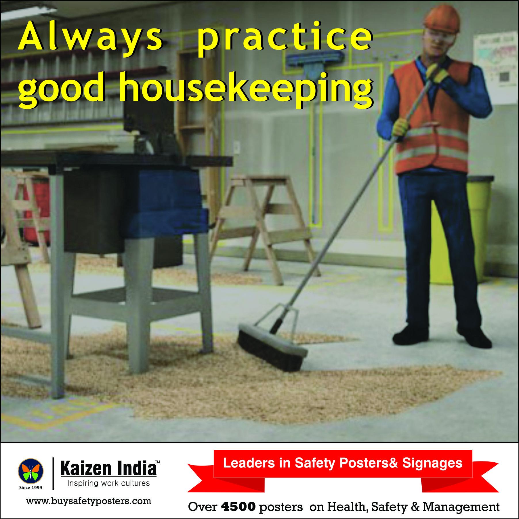 Always Practice Good Housekeeping Housekeeping Safetysign Safetyfirst Beaware Buysafetyposters Kaizeni Safety Posters Good Housekeeping Workplace Safety