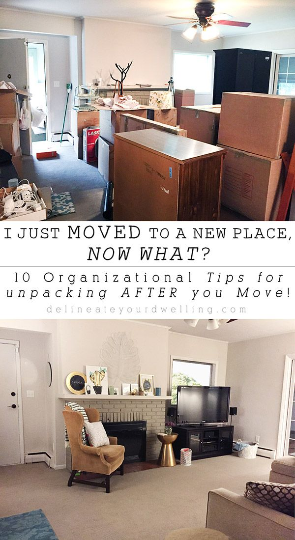 I Just Moved To A New Place Now What 10 Organizational Tips For Unng After You Move Delineateyourdwelling
