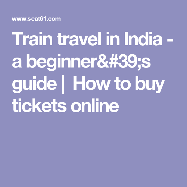 Buy Travel Tickets Online: Train Travel In India - A Beginner's Guide