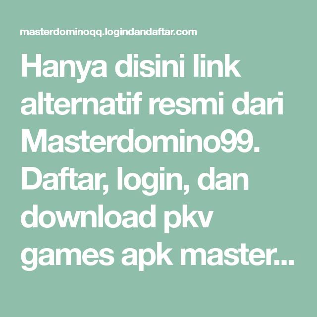 Hanya Disini Link Alternatif Resmi Dari Masterdomino99 Daftar Login Dan Download Pkv Games Apk Masterdominoqq Hanya Disini Aplikasi