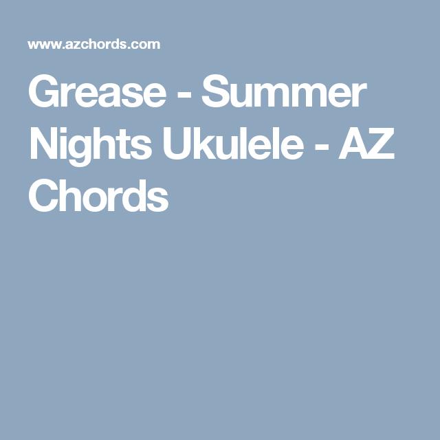 Grease Summer Nights Ukulele Az Chords Ukulele In 2018