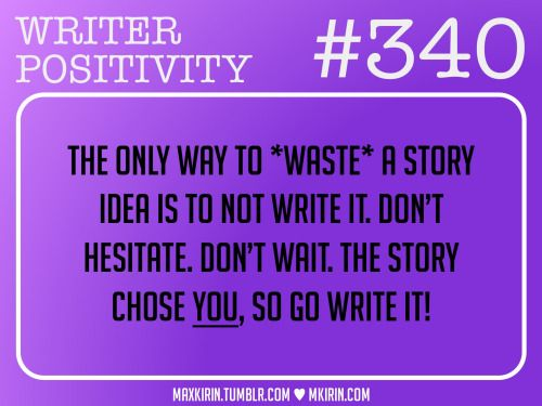 Daily Writer Positivity 340the Only Way To Waste A