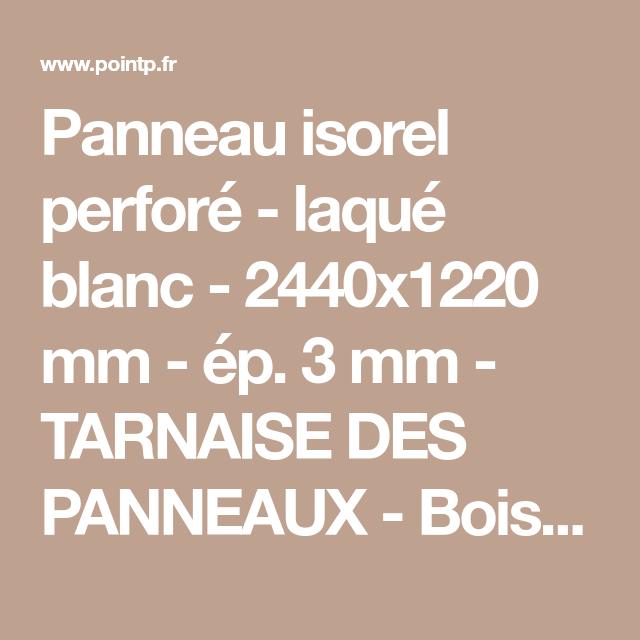 Panneau Isorel Perforé Laqué Blanc 2440x1220 Mm ép 3