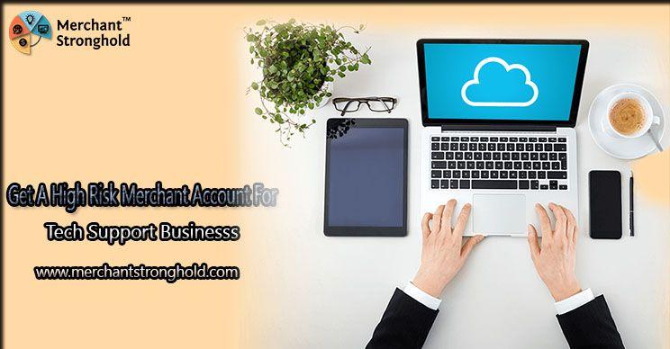 High risk merchant account for tech support business