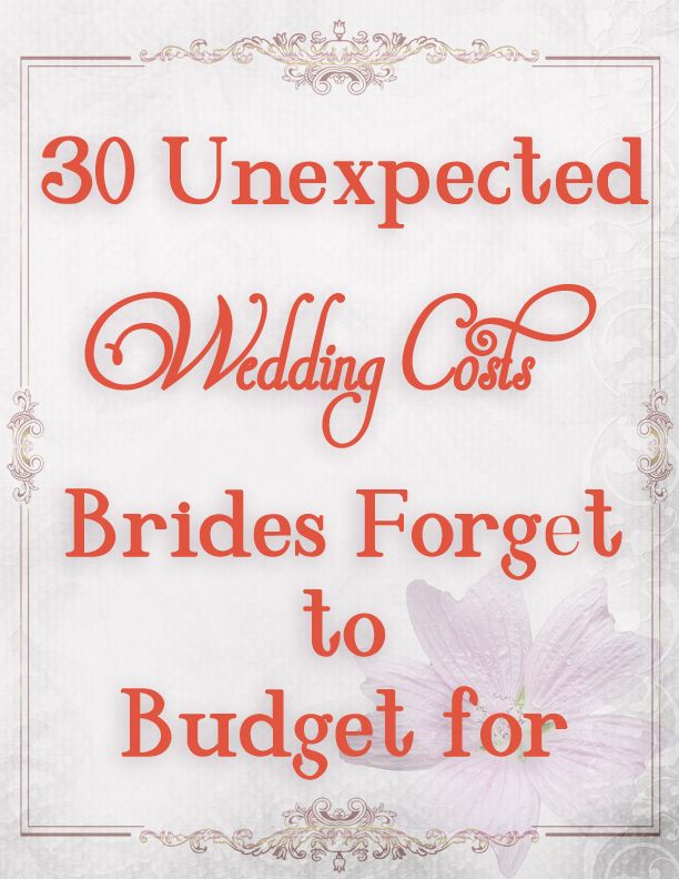 Wedding budget ideas dont forget these when planning your wedding 30 unexpected wedding costs brides tend to forget junglespirit Image collections