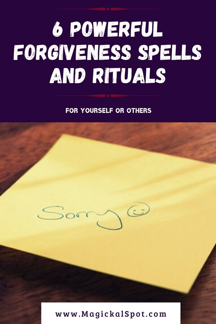 6 Powerful Forgiveness Spells and Rituals [For Yourself Or Others] A misunderstanding? You made a mistake? Sometimes we have regrets for something we did, but the person who was affected is simply not willing to give us their forgiveness because they're deeply hurt. In those cases, you can't give up! Let's see which Forgiveness Spells and Rituals I usually use in situations like these.