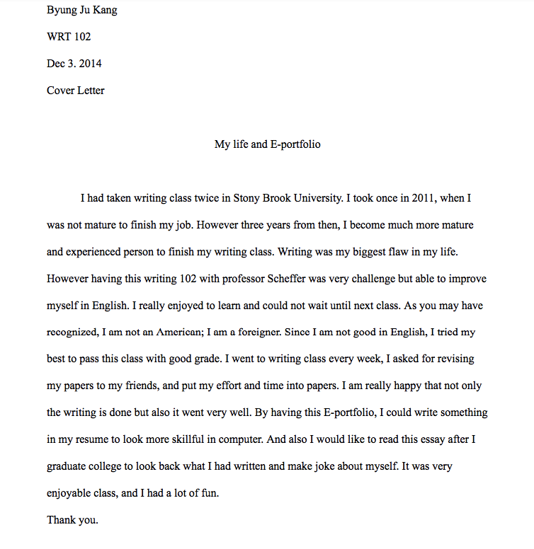 Cover Letter Samples 2016 Byung Ju Kang Wrt 102 Dec 3 2014 Cover Letter My Life And E Portfolio I Had Taken Writing Class Twice In Stony Brook Unive
