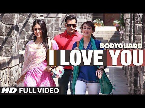 I Love You Full Song Bodyguard Feat Salman Khan Kareena Kapoor Youtube The Bodyguard Movie Bollywood Songs Bodyguard