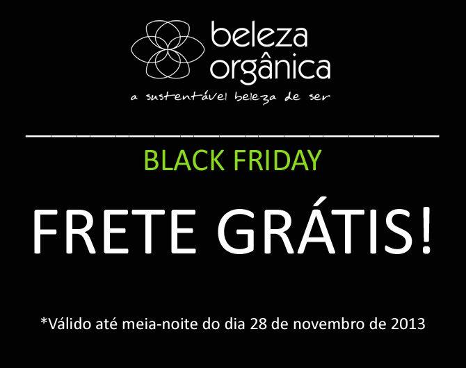 FRETE GRÁTIS - Promoção Black Friday só hoje!