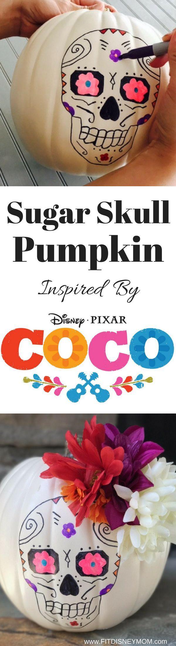 Diy Sugar Skull Pumpkin Inspired By Disney Pixar S Coco Holidays