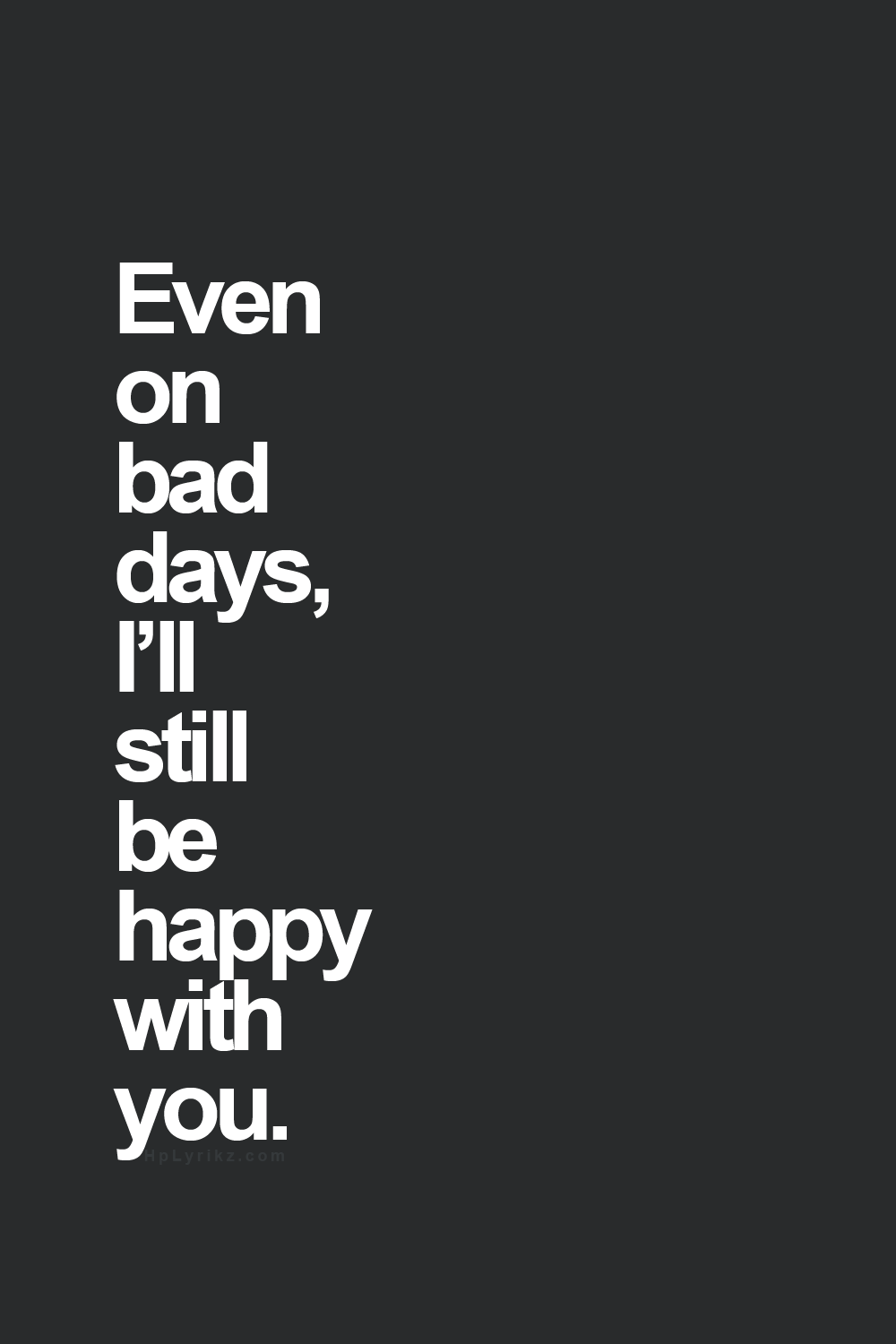 Inspirational Quotes For Bad Days : inspirational, quotes, Days,, Still, Happy, Relationship, Quotes,, Inspirational, Quotes