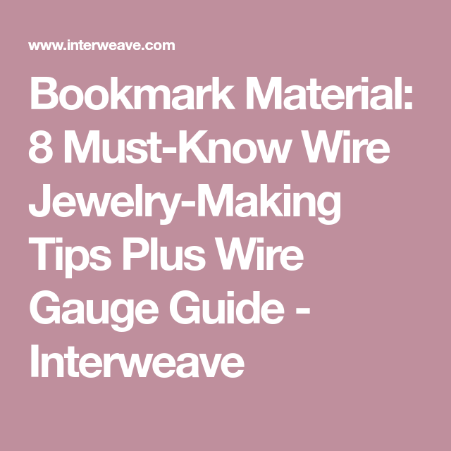 Bookmark material 8 must know wire jewelry making tips plus wire bookmark material 8 must know wire jewelry making tips plus wire gauge guide keyboard keysfo Image collections