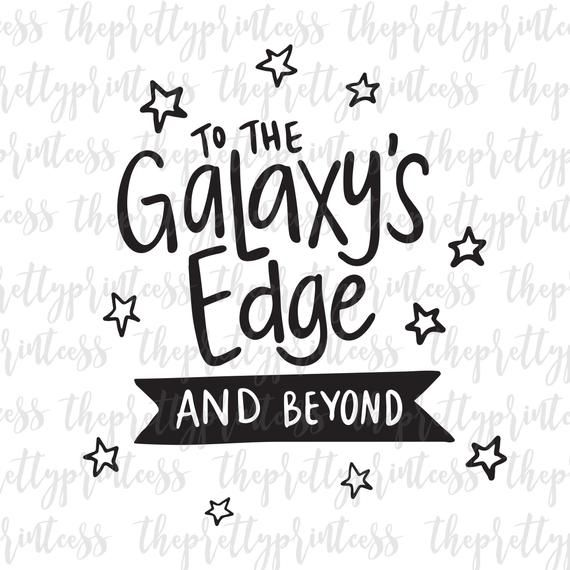 To The Galaxy's Edge And Beyond SVG Cut File   Star Wars
