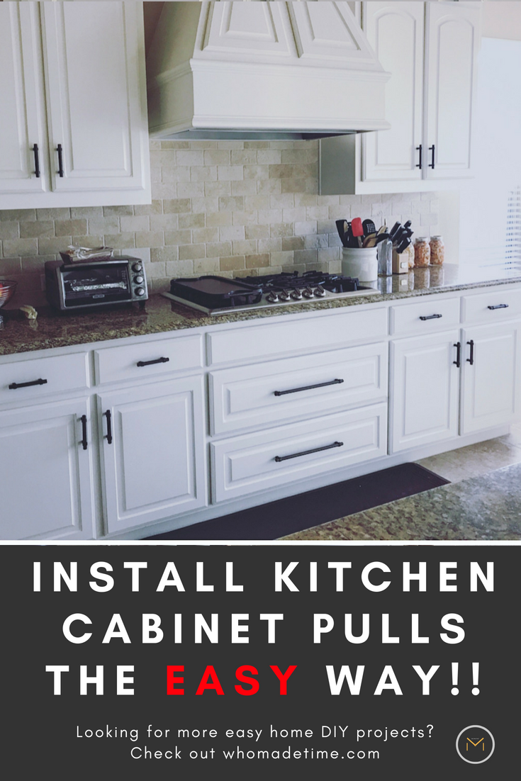 Install Kitchen Cabinet Pulls The Easy Way How I Saved 70 Who Made Time Kitchen Cabinet Pulls Diy Kitchen Cabinets Kitchen Cabinets
