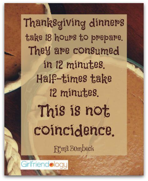 Thanksgiving Quote By The Wonderful Erma Bombeck Love Her Enjoy Your Thanksgiving Dinner Thanksgiving Quotes Thanksgiving Quotes Funny Favorite Thanksgiving