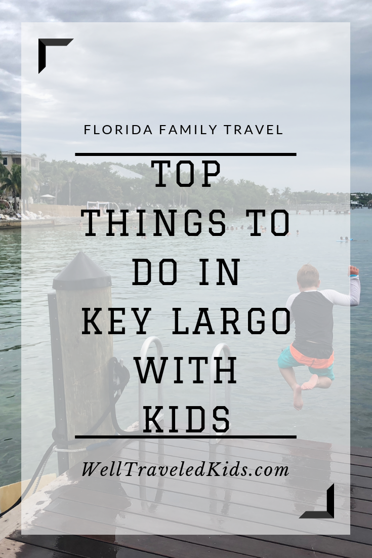 Top Things To Do In Key Largo With Kids Well Traveled Kids Florida Family Trip Florida Vacation Key Largo Florida