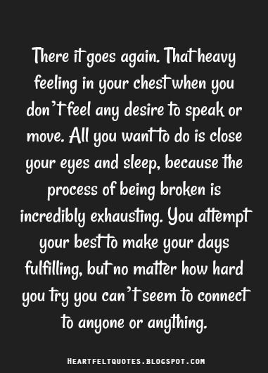 Heartfelt  Love And Life Quotes: That heavy feeling in your chest