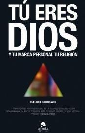 Tu Eres Dios, y tu marca personal tu religión