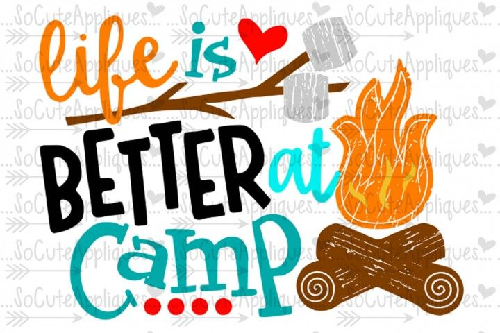 Life is better at camp By SoCuteAppliques