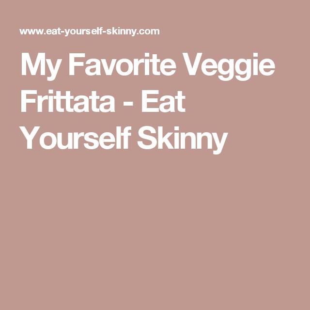 My Favorite Veggie Frittata - Eat Yourself Skinny