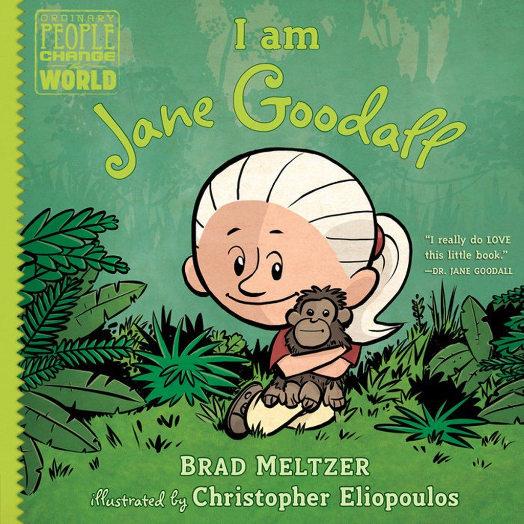 Ordinary People Change The World I Am Jane Goodall