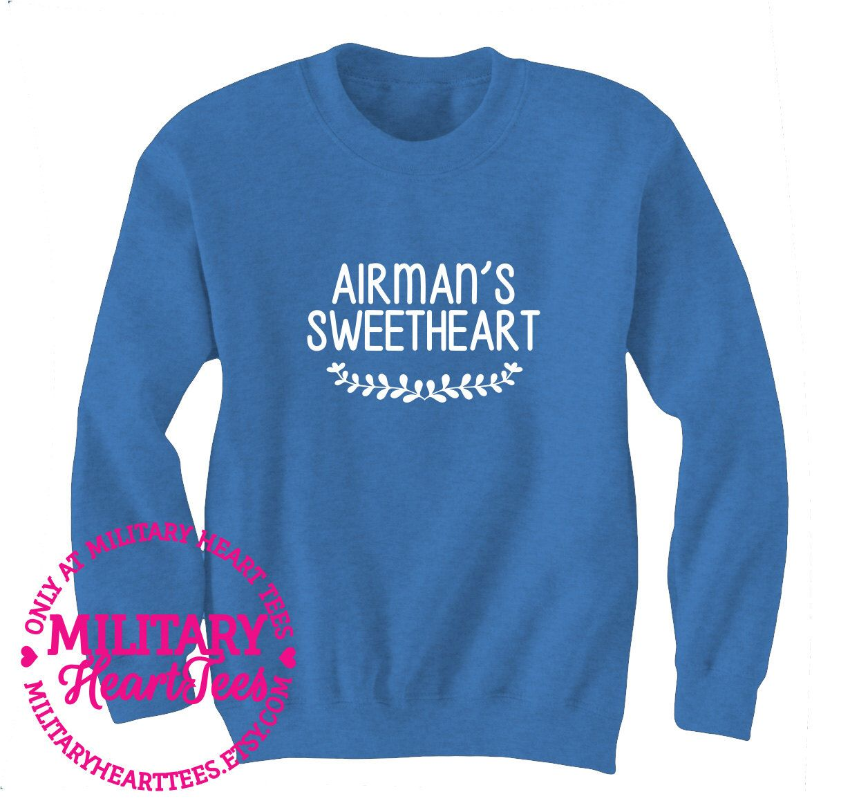 Custom Airman S Sweetheart Crewneck Sweatshirt Air Force Sweatshirt Air Force Wife Shirt Air Force Air Force Wife Shirt Air Force Sweatshirt Navy Wife Shirt [ 1171 x 1230 Pixel ]